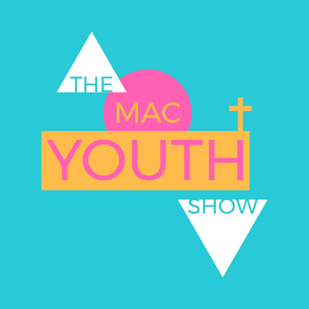 MAC Youth Podcast